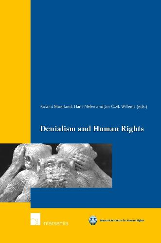 Denialism and Human Rights - Maastricht Series in Human Rights (Paperback)