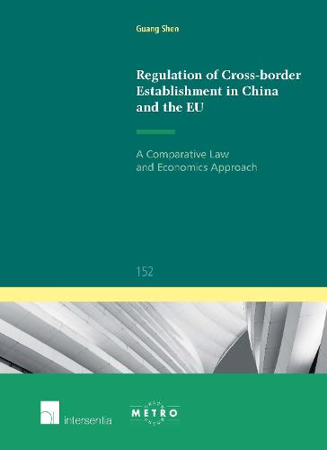 Regulation of Cross-Border Establishment in China and the EU: A Comparative Law and Economics Approach - Ius Commune 152 (Paperback)