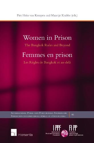 Women in Prison: The Bangkok Rules and Beyond Around the World - International Penal and Penitentiary Foundation 46 (Hardback)