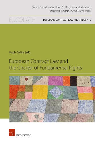 European Contract Law and the Charter of Fundamental Rights - European Contract Law and Theory 2 (Paperback)