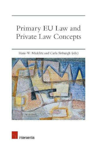 Primary EU Law and Private Law Concepts (Paperback)