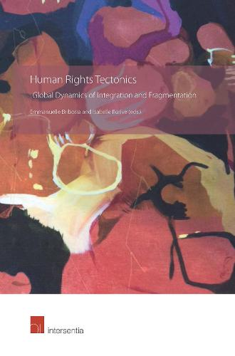 Human Rights Tectonics 2018: Global Perspectives on Integration and Fragmentation (Paperback)