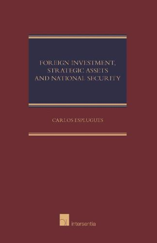 Foreign Investment, Strategic Asset and National Security (Hardback)