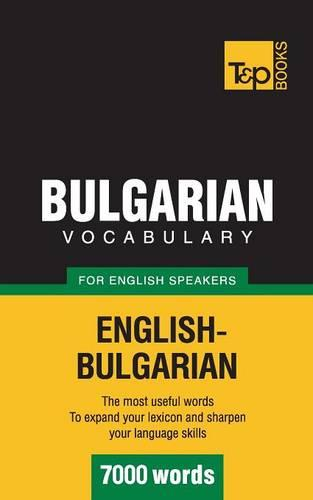 Bulgarian Vocabulary for English Speakers - 7000 Words (Paperback)