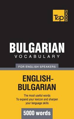 Bulgarian Vocabulary for English Speakers - 5000 Words (Paperback)