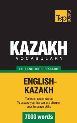 Kazakh Vocabulary for English Speakers - 7000 Words (Paperback)