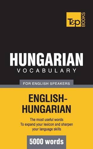 Hungarian Vocabulary for English Speakers - 5000 Words (Paperback)