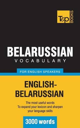 Belarussian Vocabulary for English Speakers - 3000 Words (Paperback)