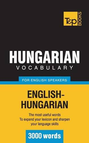 Hungarian Vocabulary for English Speakers - 3000 Words (Paperback)