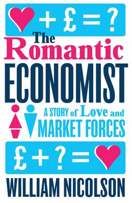 The Romantic Economist: A Story of Love and Market Forces (Hardback)