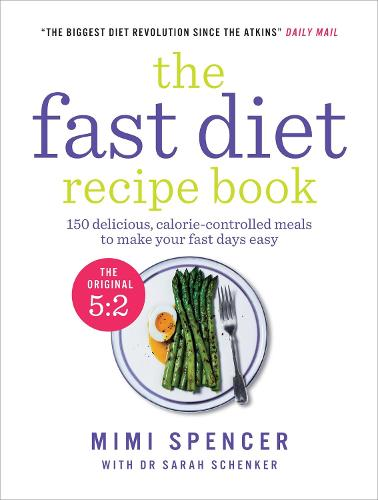 The Fast Diet Recipe Book (The official 5:2 diet): 150 Delicious, Calorie-Controlled Meals to Make Your Fast Days Easy (Paperback)