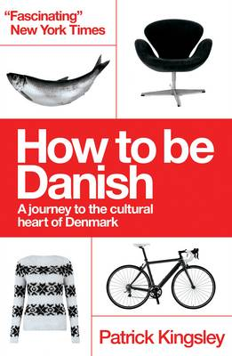 How to be Danish: From Lego to Lund, a Short Introduction to the State of Denmark (Paperback)