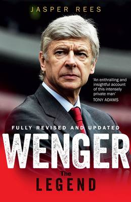 Wenger: The Making of a Legend (Paperback)