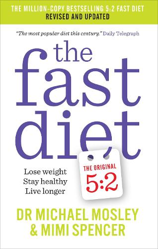 The Fast Diet (The Original 5:2 Diet: Revised and Updated): New Research, New Recipes (Paperback)