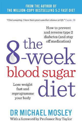 The 8-week Blood Sugar Diet: Lose weight and reprogramme your body (Paperback)