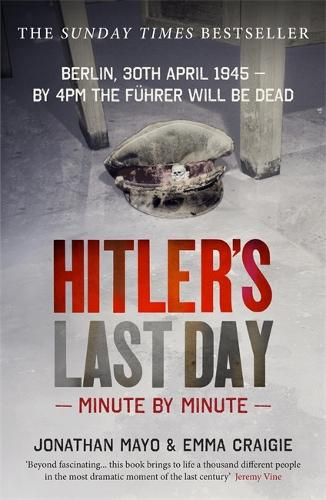 Hitler's Last Day: Minute by Minute - Minute by Minute (Paperback)