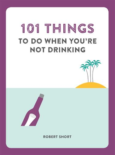 101 Things to do When You're Not Drinking - 101 Things (Paperback)
