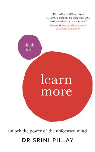 Think Less Learn More: Unlock the Power of the Unfocused Mind (Paperback)