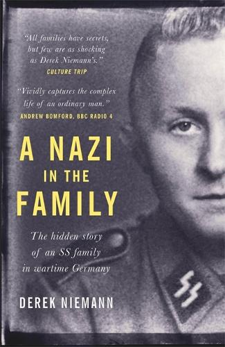 A Nazi in the Family: The hidden story of an SS family in wartime Germany (Paperback)