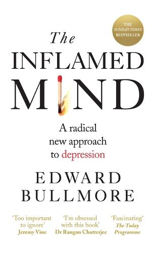 The Inflamed Mind: A radical new approach to depression (Paperback)