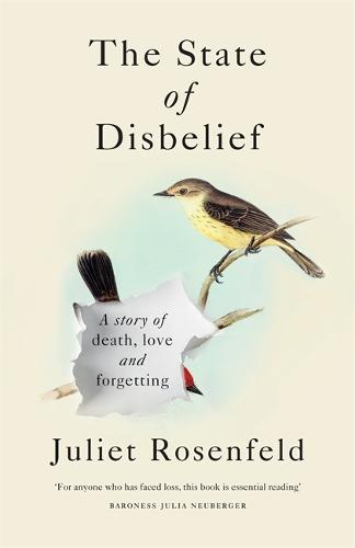 The State of Disbelief: A story of death, love and forgetting (Hardback)