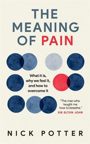 The Meaning of Pain: What it is, why we feel it, and how to overcome it (Paperback)
