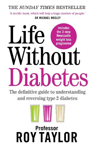 Life Without Diabetes: The definitive guide to understanding and reversing your type 2 diabetes (Paperback)