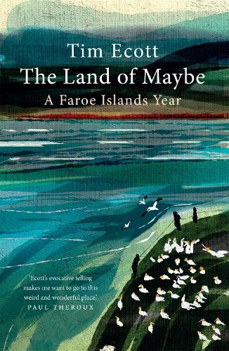The Land of Maybe: A Faroe Islands Year (Hardback)