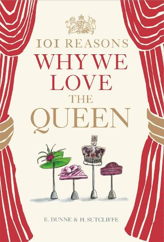 101 Reasons Why We Love the Queen (Hardback)