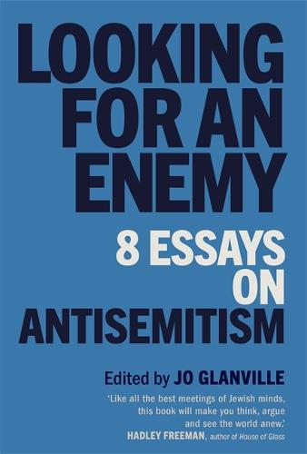 Looking for an Enemy: 8 Essays on Antisemitism (Hardback)
