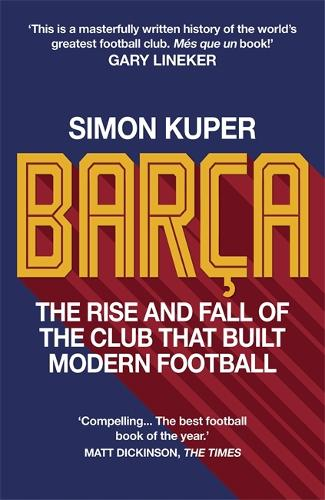 Barca: The inside story of the world's greatest football club (Hardback)