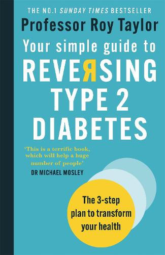 Your Simple Guide to Reversing Type 2 Diabetes: The 3-step plan to transform your health (Paperback)