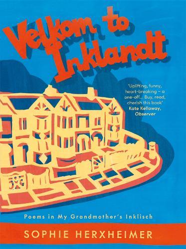 Velkom to Inklandt: Poems in my grandmother's Inklisch (Hardback)