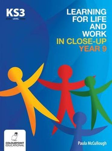 Learning for Life and Work in Close-Up - Year 9 - Key Stage 3 (Paperback)