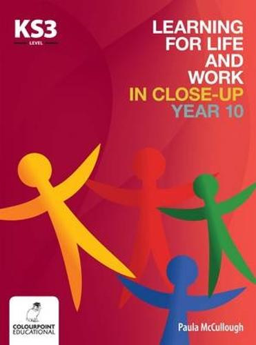 Learning for Life and Work in Close-Up - Year 10 - Key Stage 3 (Paperback)