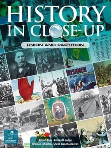 History in Close-Up: Union and Partition (Paperback)