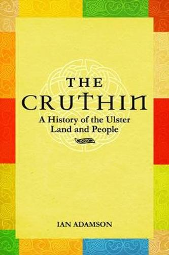 The Cruthin: A History of the Ulster Land and People (Paperback)