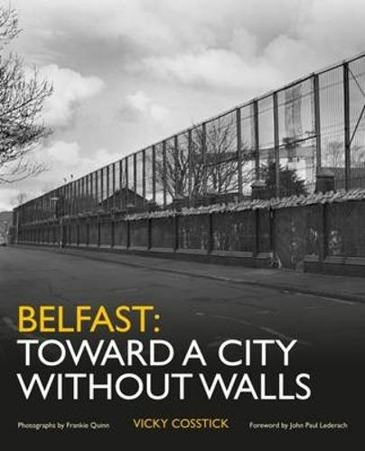 Belfast: Toward a City Without Walls (Paperback)