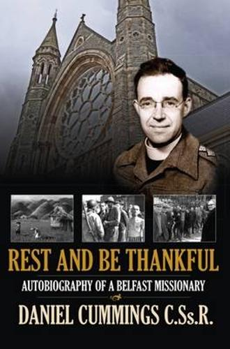 Rest and be Thankful: Autobiography of a Belfast Missionary (Paperback)