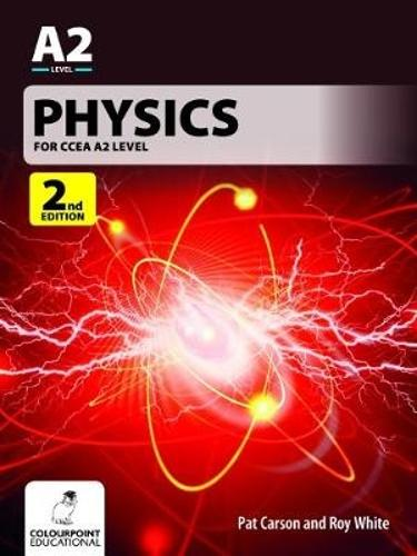 Physics for CCEA A2 Level: 2nd Edition (Paperback)