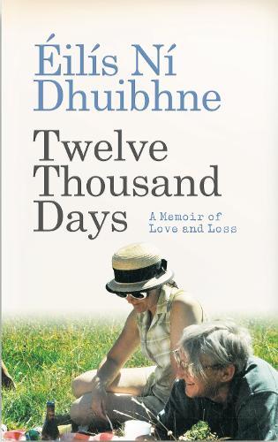 Twelve Thousand Days: A Memoir of Love and Loss (Paperback)