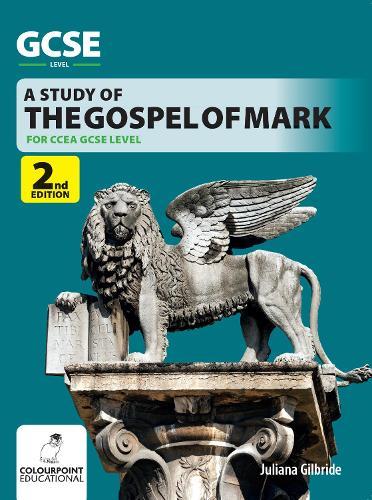 A Study of the Gospel of Mark: Ccea GCSE Religious Studies (Paperback)