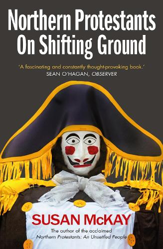 Northern Protestants: On Shifting Ground (Paperback)
