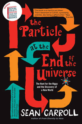 The Particle at the End of the Universe: The Hunt for the Higgs and the Discovery of a New World (Paperback)