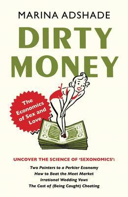 Dirty Money: The Economics of Sex and Love (Paperback)