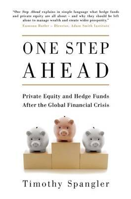 One Step Ahead: Private Equity and Hedge Funds After the Global Financial Crisis (Hardback)