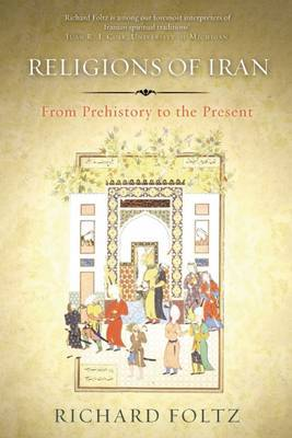 Religions of Iran: From Prehistory to the Present (Hardback)