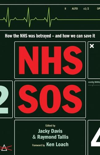 NHS SOS: How the NHS Was Betrayed - and How We Can Save It (Paperback)