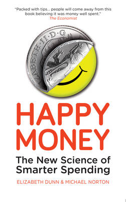 Happy Money: The New Science of Smarter Spending (Paperback)