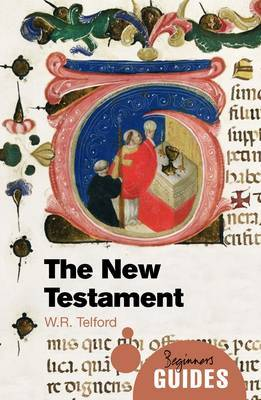 The New Testament: A Beginner's Guide - Beginner's Guides (Paperback)